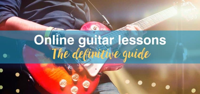 Online Guitar Lessons: The Definitive Guide 2021